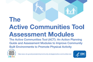 """Cover image of document that says """"The Active Communities Tool Assessment Modules"""" with CDC logo."""